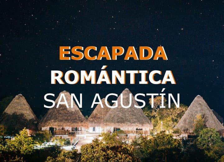 Escapada romántica en San Agustín Huila